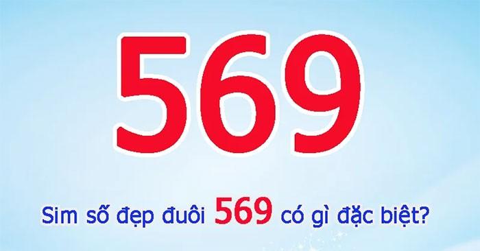 Hé lộ những bí mật về sim đuôi 569 Phúc - Lộc - Thọ